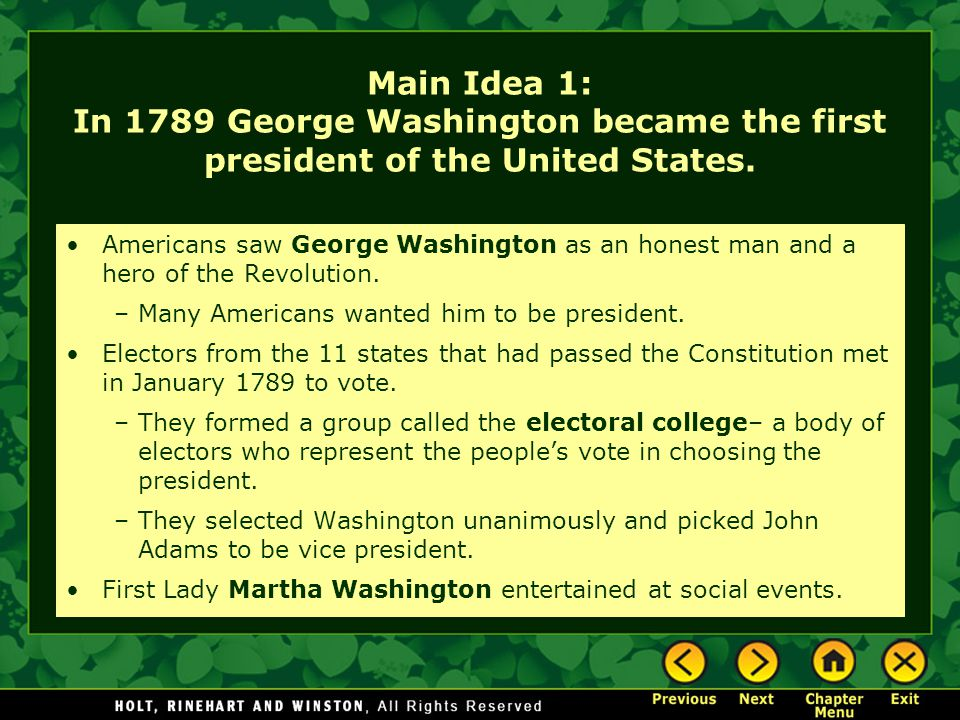 Main Idea 1: In 1789 George Washington became the first president of the United States.
