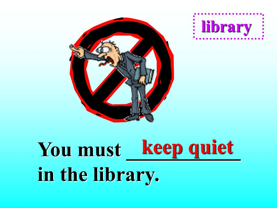 You must ___________ in the library.