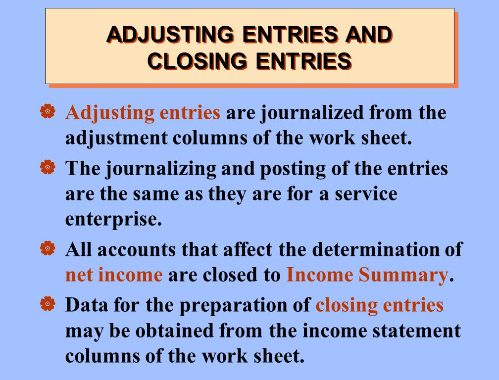 ADJUSTING ENTRIES AND CLOSING ENTRIES
