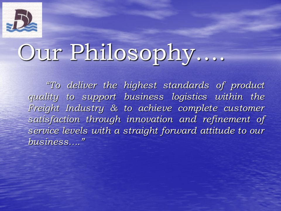Our Philosophy….