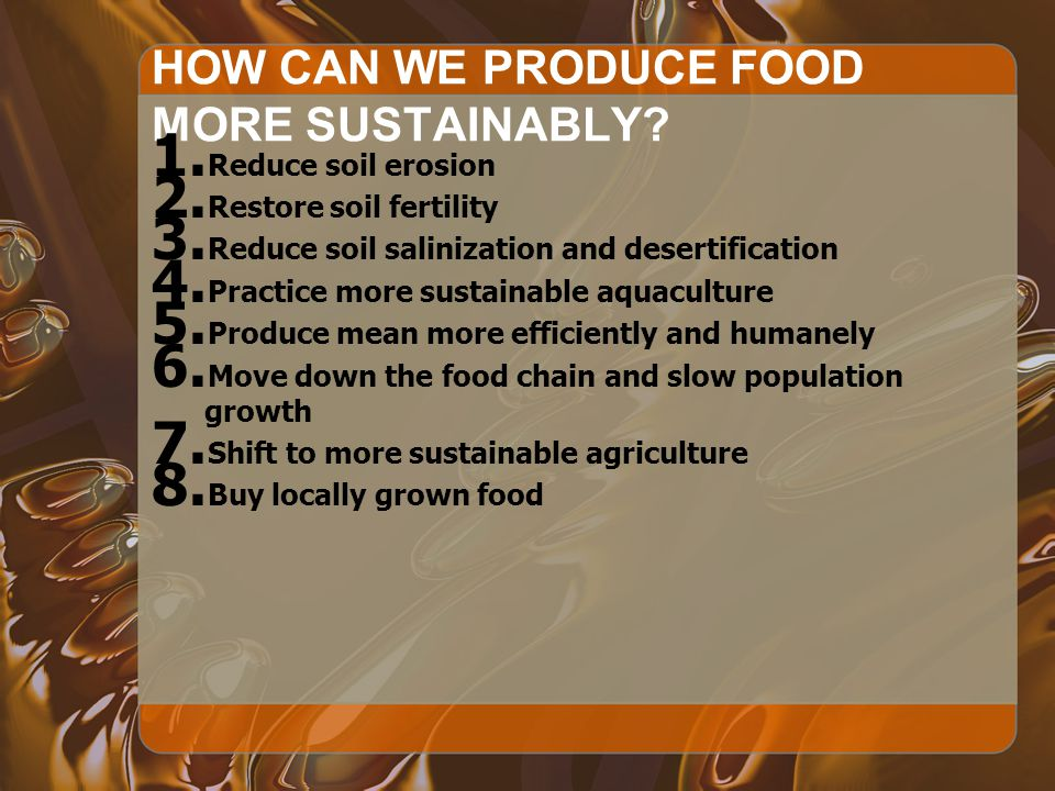 HOW CAN WE PRODUCE FOOD MORE SUSTAINABLY