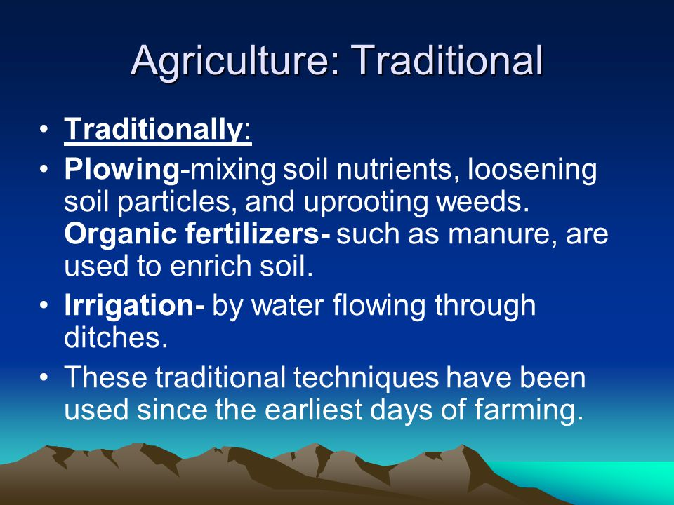 Agriculture: Traditional