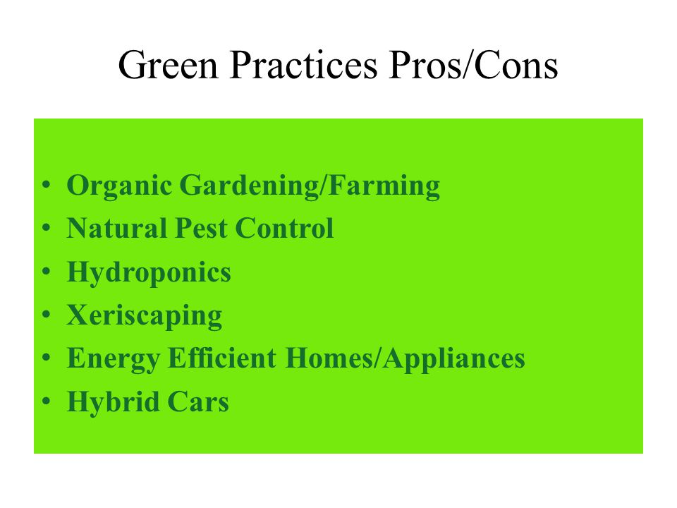 Green Practices Pros Cons