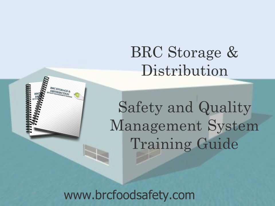 BRC Storage & Distribution Safety and Quality Management System Training Guide