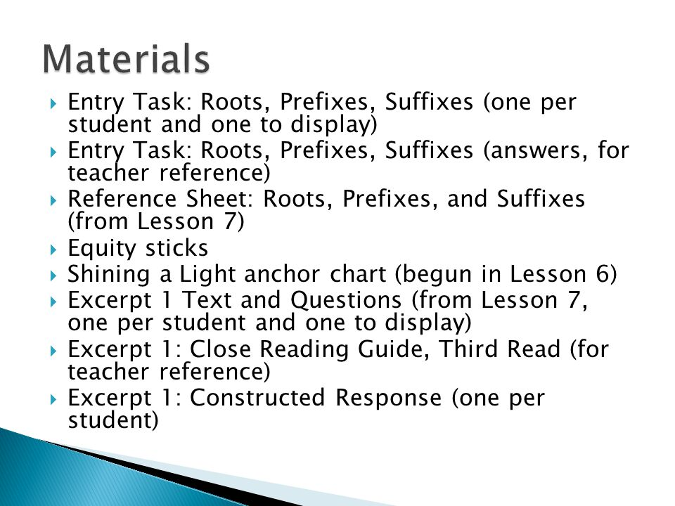 Materials Entry Task: Roots, Prefixes, Suffixes (one per student and one to display)