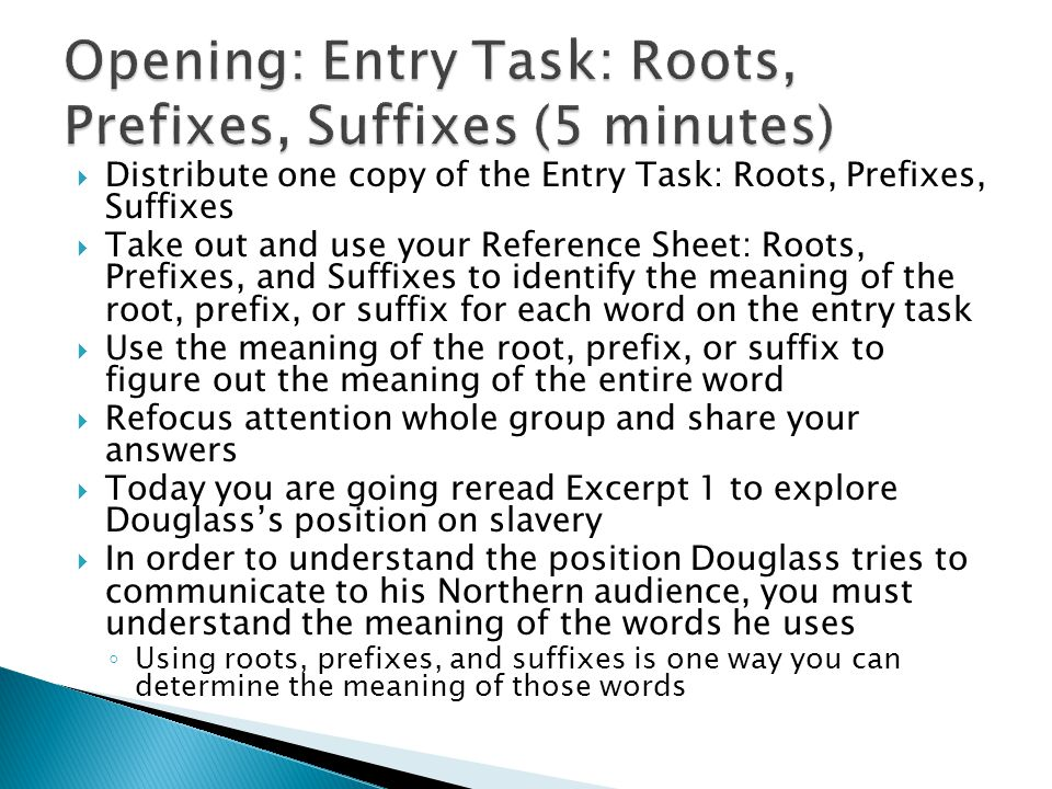 Opening: Entry Task: Roots, Prefixes, Suffixes (5 minutes)