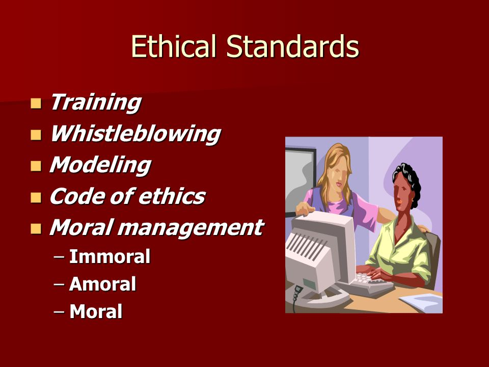 Ethical Standards Training Whistleblowing Modeling Code of ethics