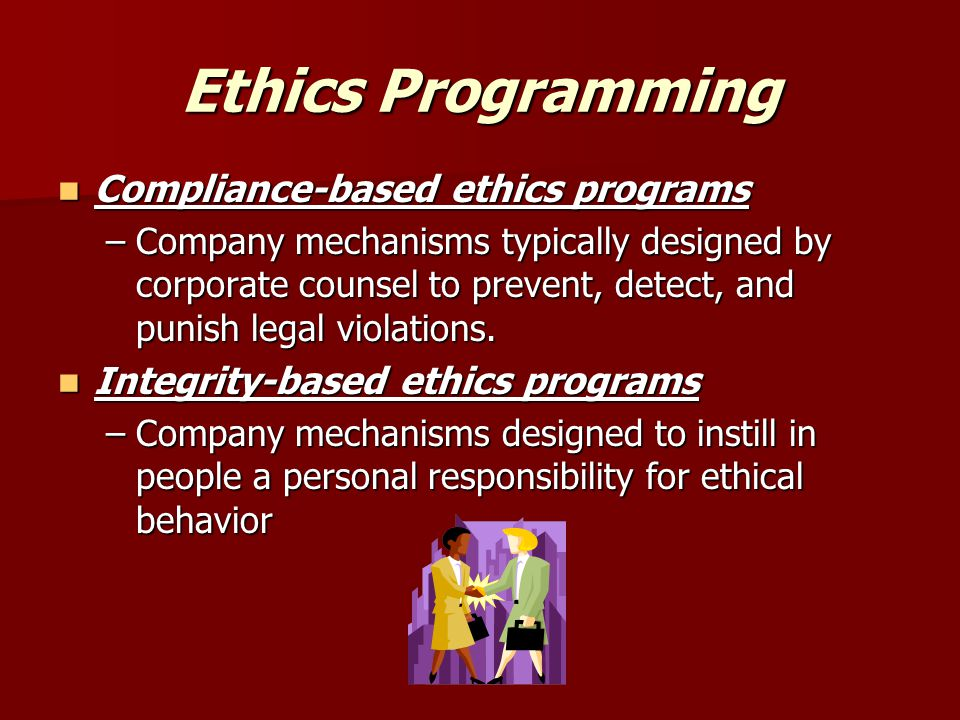 Ethics Programming Compliance-based ethics programs