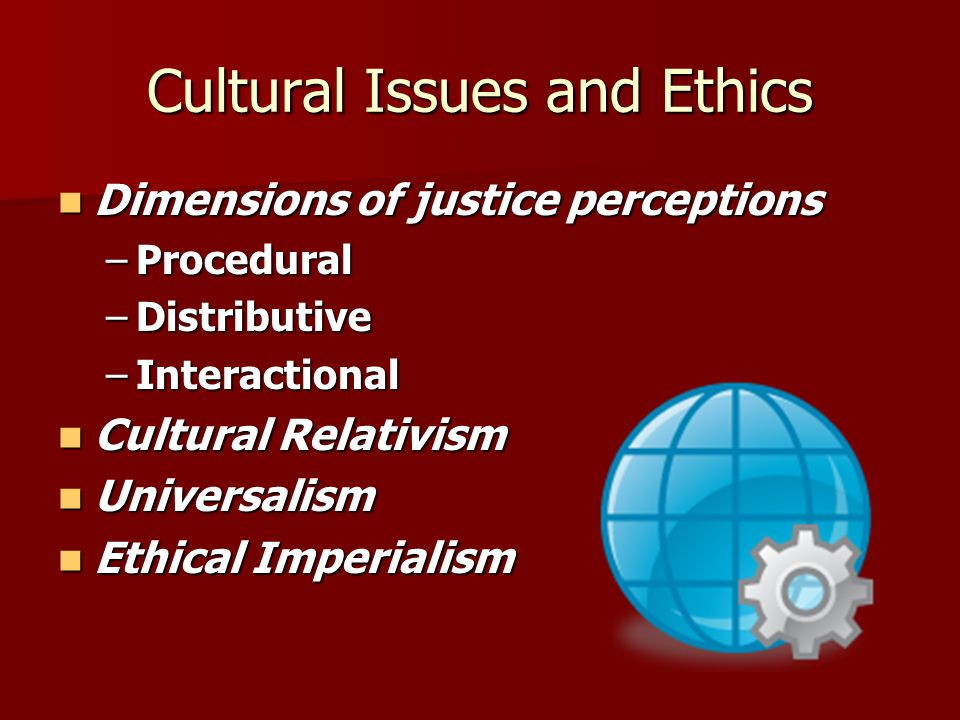Cultural Issues and Ethics