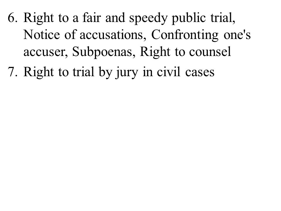 Right to a fair and speedy public trial, Notice of accusations, Confronting one s accuser, Subpoenas, Right to counsel
