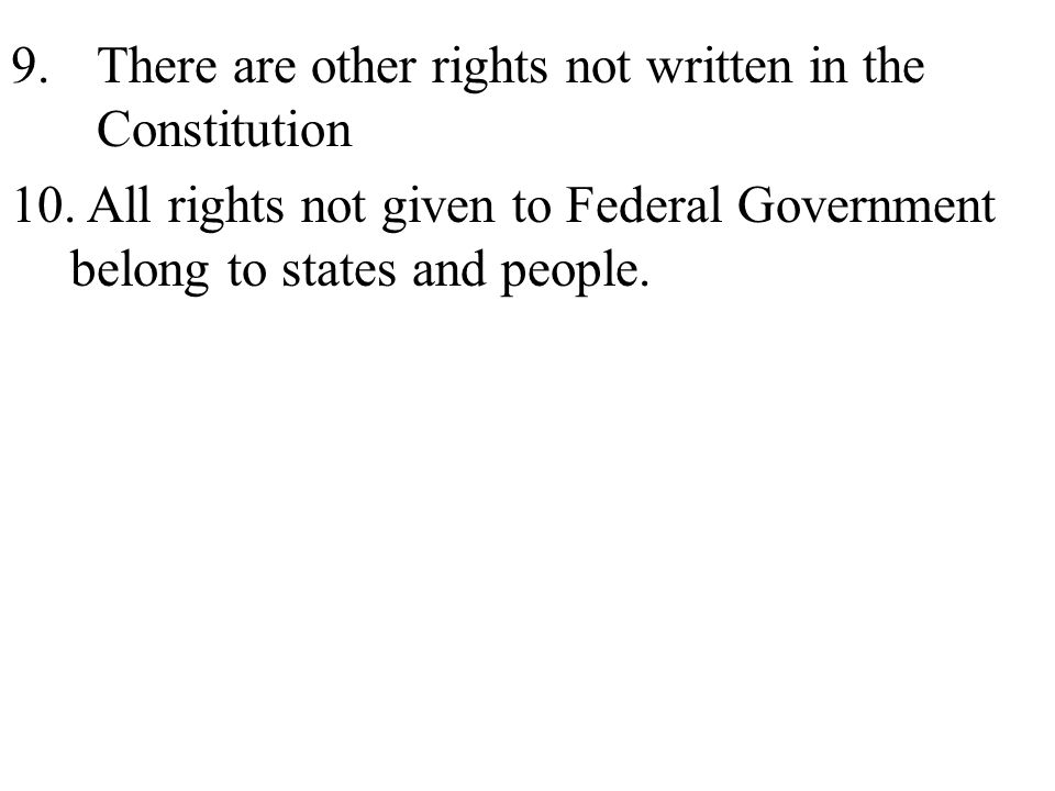 There are other rights not written in the Constitution