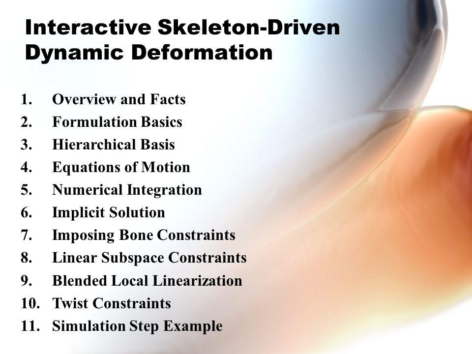 Interactive Skeleton Driven Dynamic Deformation Ppt Download