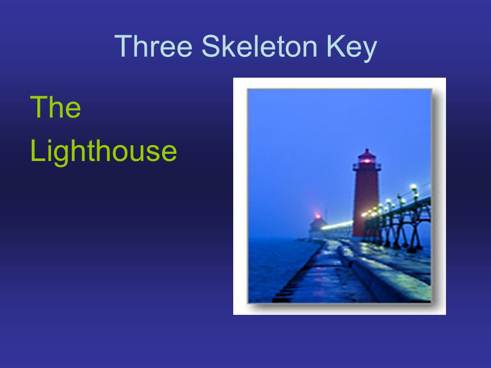 Three skeleton key by george toudouze ppt video online download 2 three skeleton key the lighthouse ccuart Images