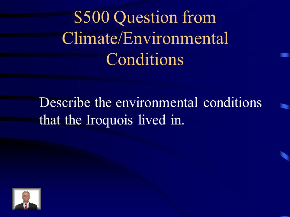 how did the environment affect the iroquois