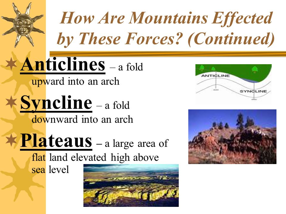 How Are Mountains Effected by These Forces (Continued)