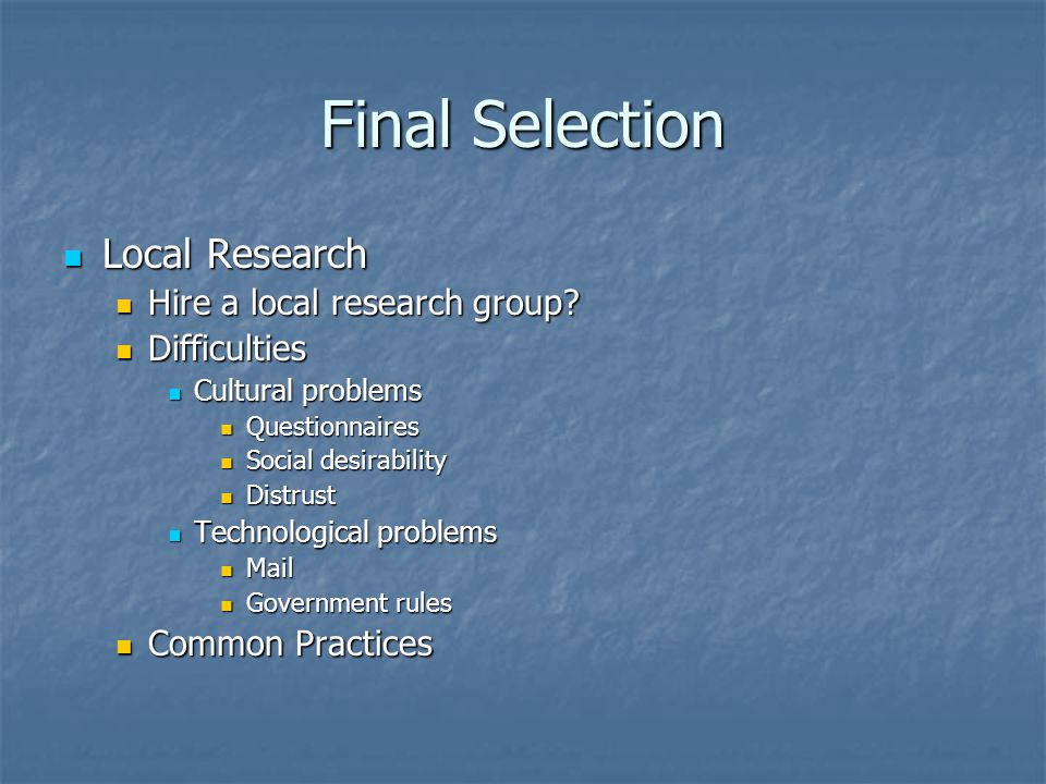 Final Selection Local Research Hire a local research group