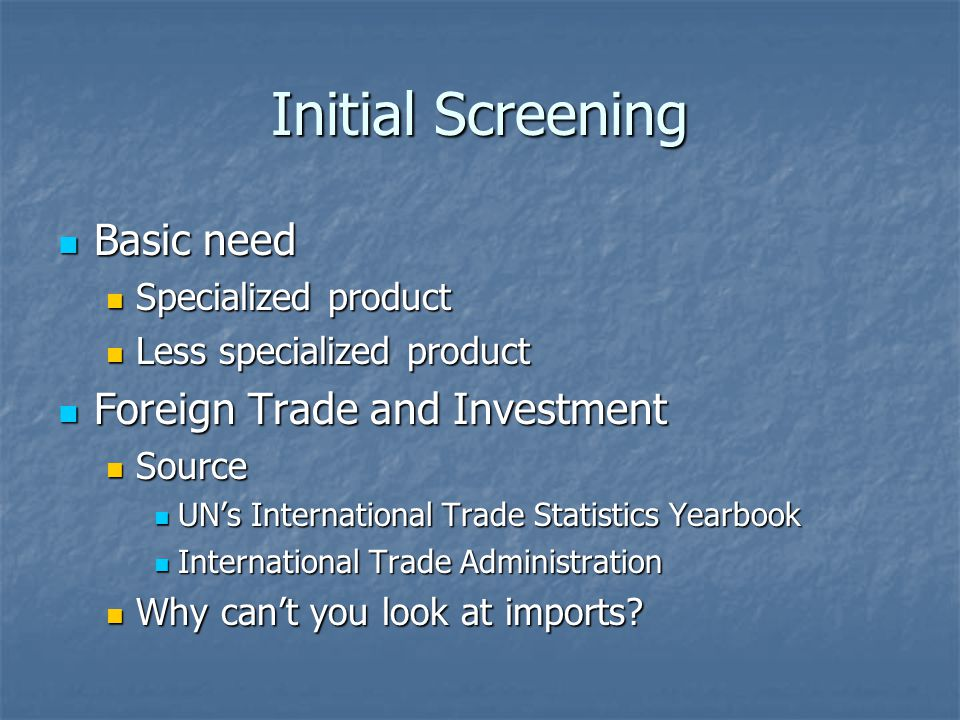 Initial Screening Basic need Foreign Trade and Investment