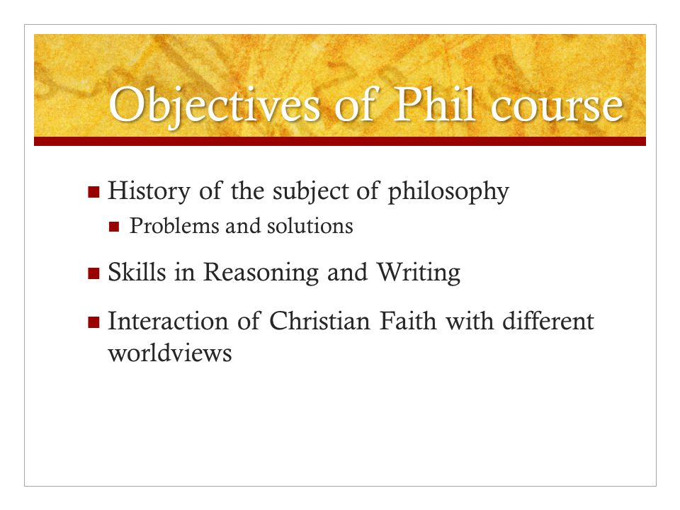 Objectives of Phil course