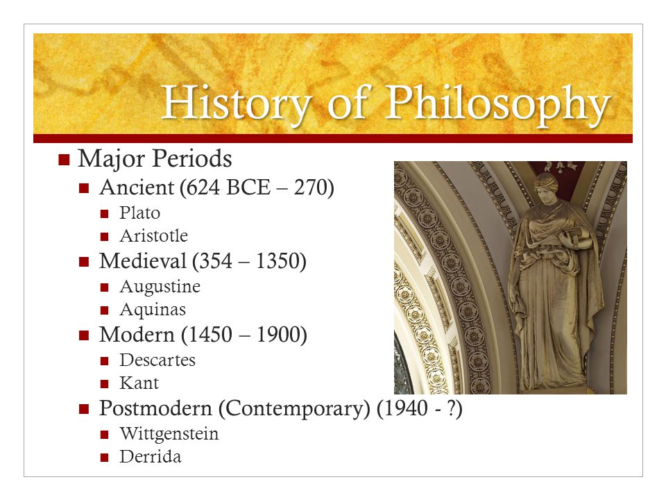 History of Philosophy Major Periods Ancient (624 BCE – 270)
