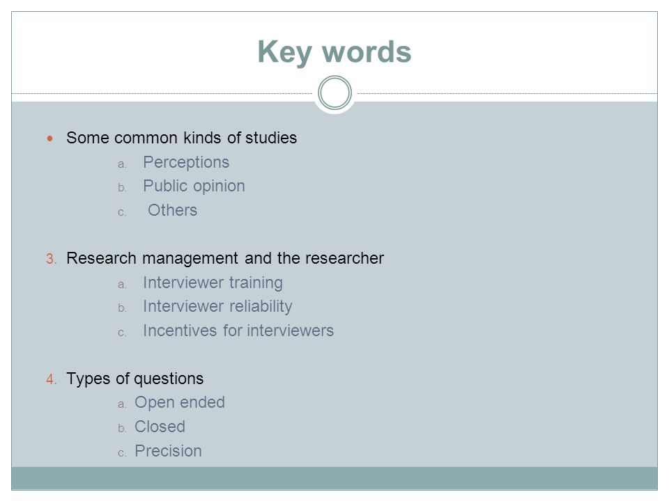 Key words Some common kinds of studies Perceptions Public opinion