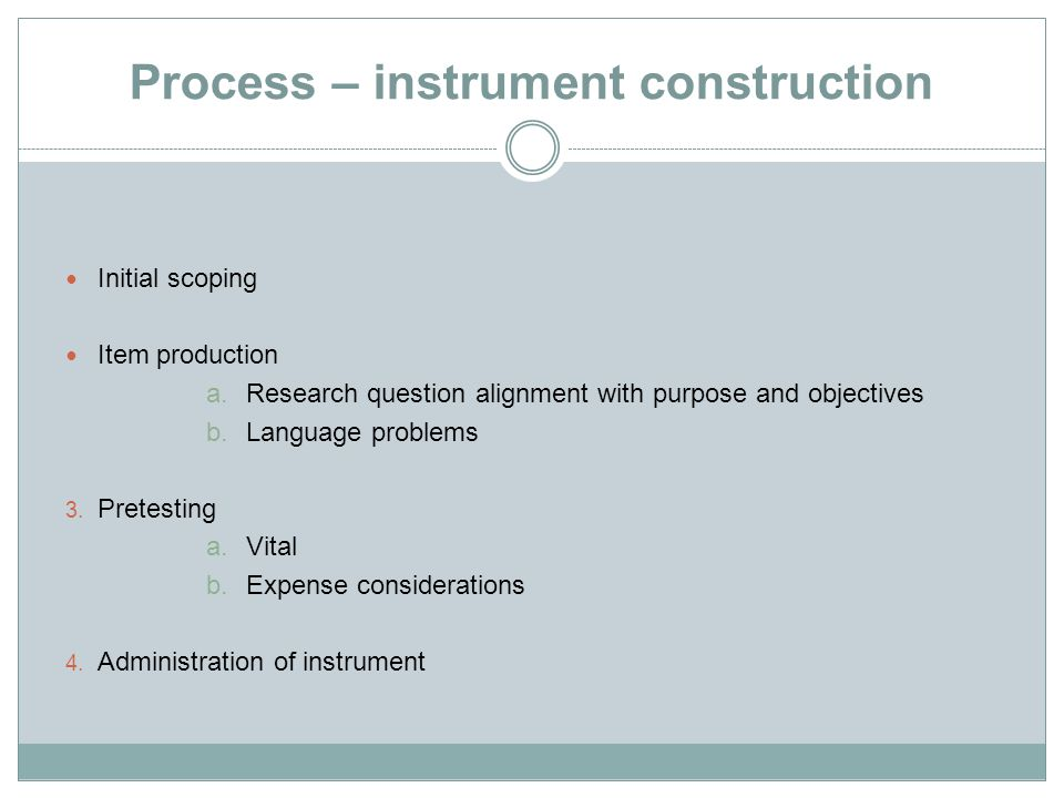 Process – instrument construction