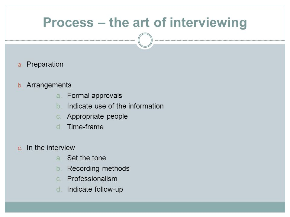 Process – the art of interviewing