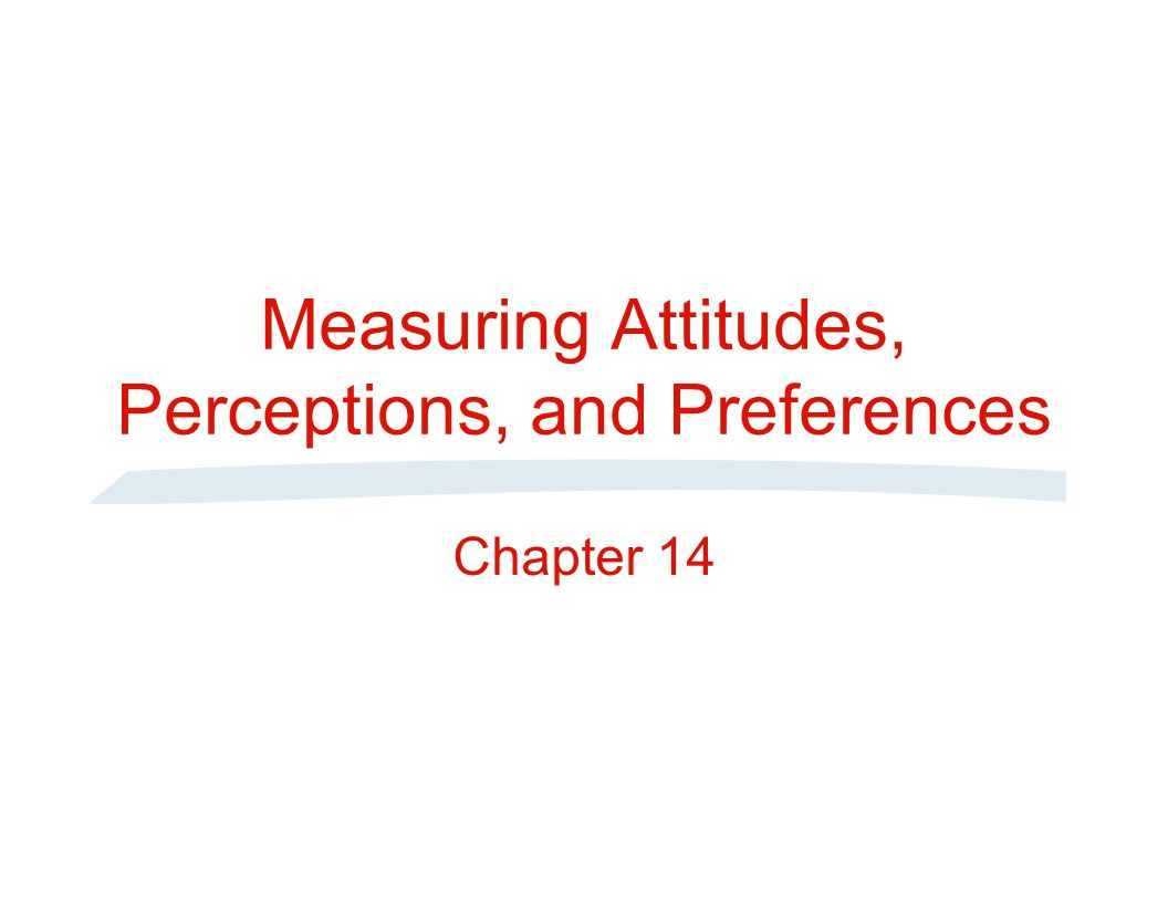 Measuring Attitudes, Perceptions, and Preferences