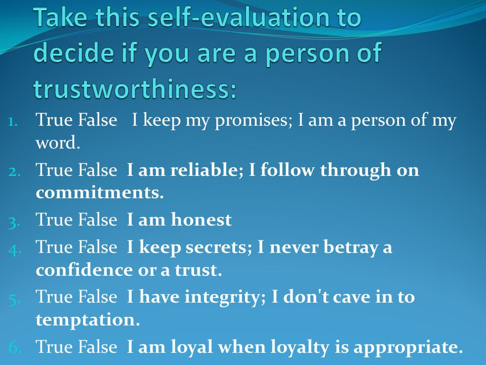 Take this self-evaluation to decide if you are a person of trustworthiness: