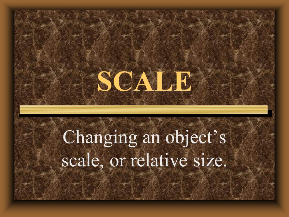 Changing an object's scale, or relative size.