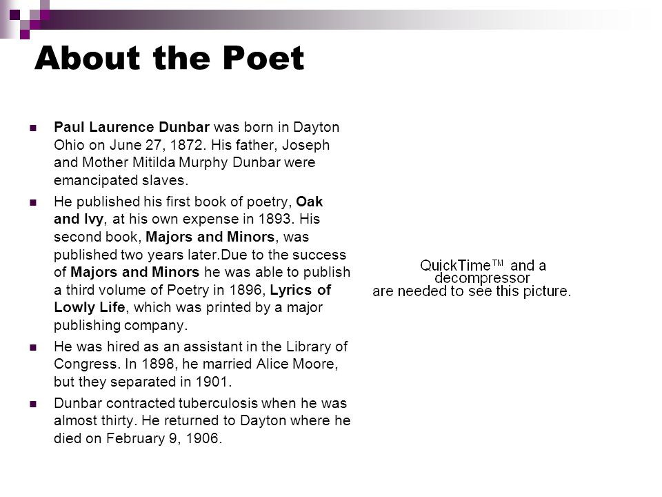 a literary analysis of the poet by paul laurence dunbar Paul laurence dunbar was america's first professional black writer and a great popular success championed for the dialect verse and stories of the plantation folk paul laurence dunbar's literary career was brilliant, extending roughly across two decades he can be credited with several first-time.