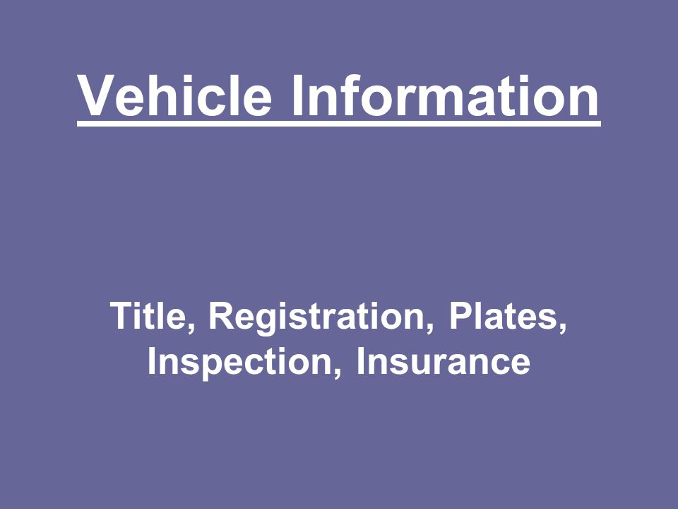 Title, Registration, Plates, Inspection, Insurance