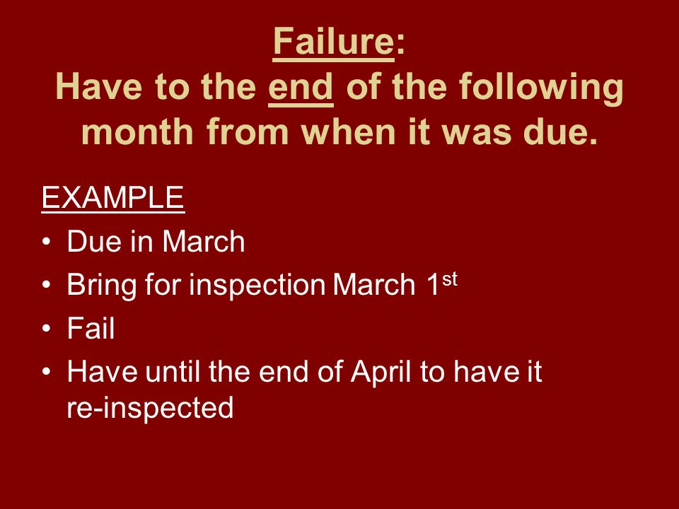 Failure: Have to the end of the following month from when it was due.