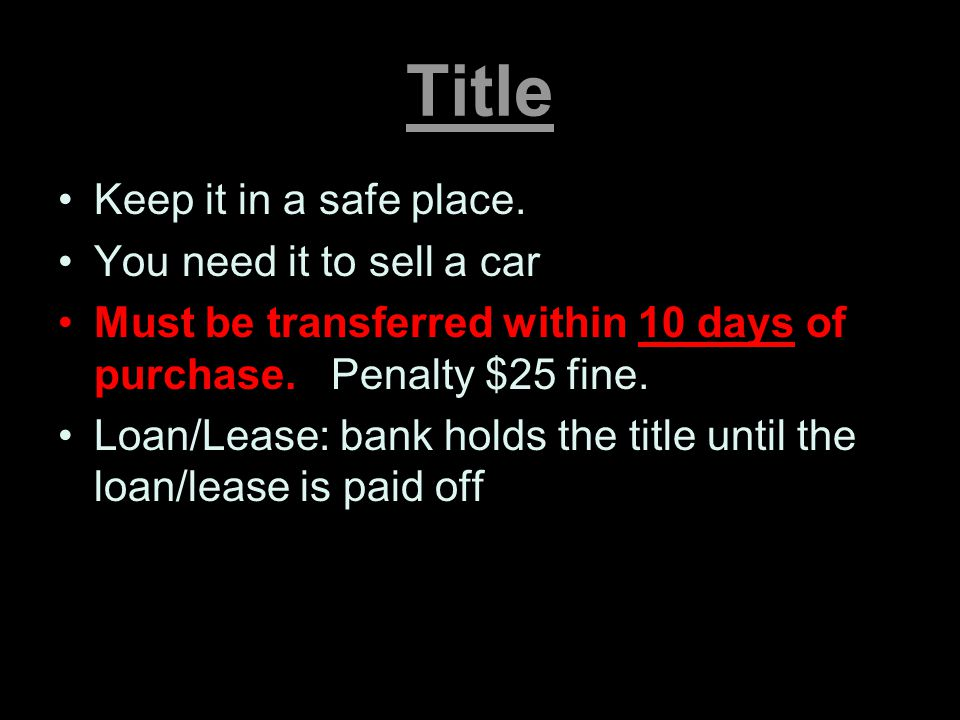 Title Keep it in a safe place. You need it to sell a car