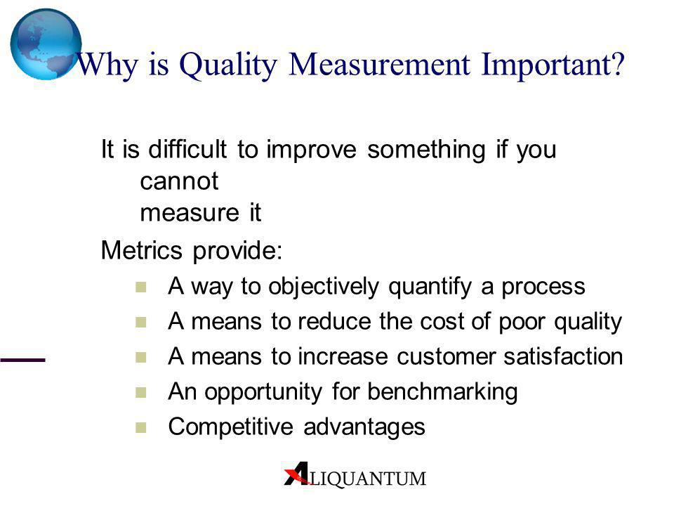 Why is Quality Measurement Important