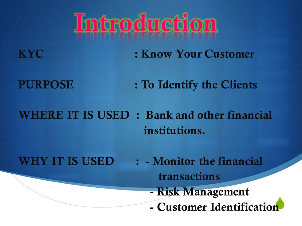 Introduction KYC : Know Your Customer