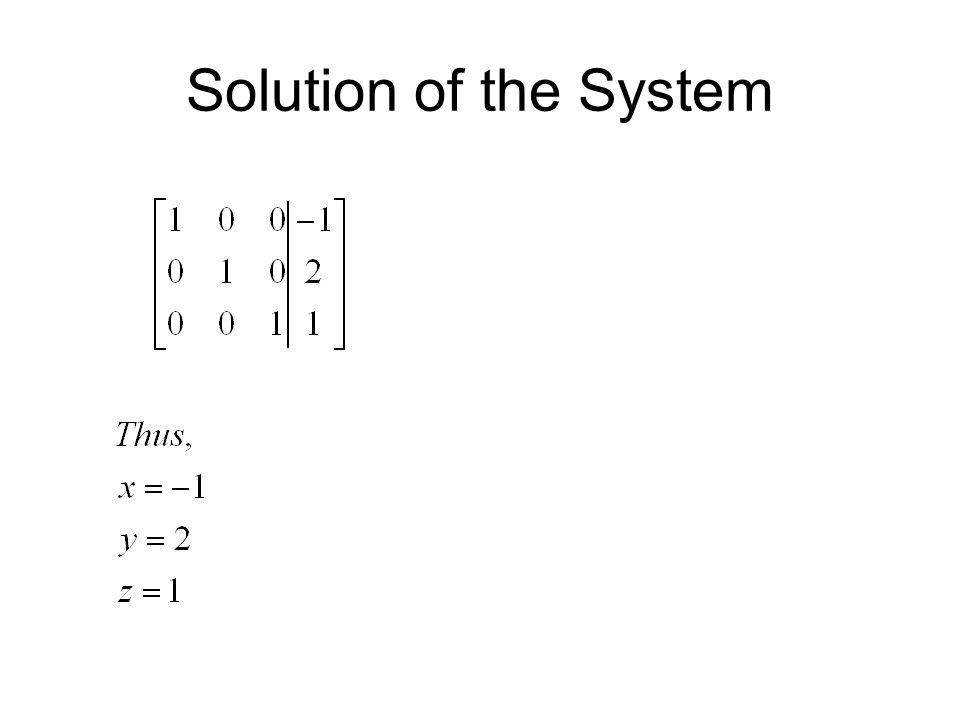 Solution of the System