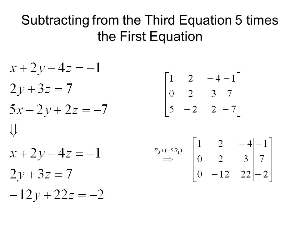 Subtracting from the Third Equation 5 times the First Equation
