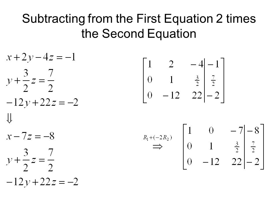 Subtracting from the First Equation 2 times the Second Equation
