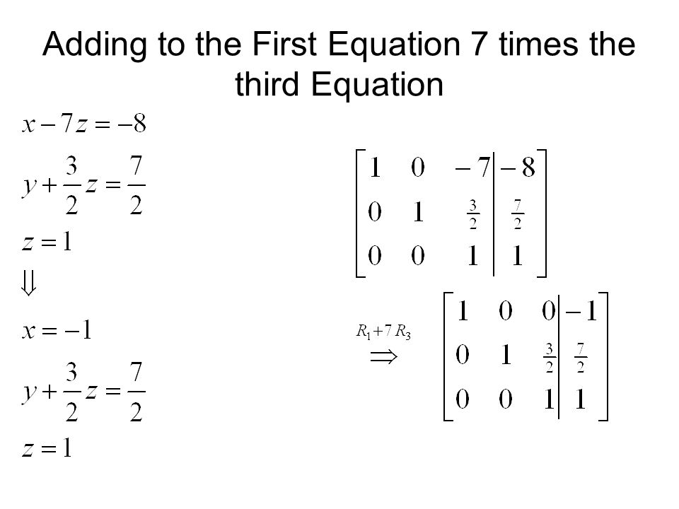 Adding to the First Equation 7 times the third Equation