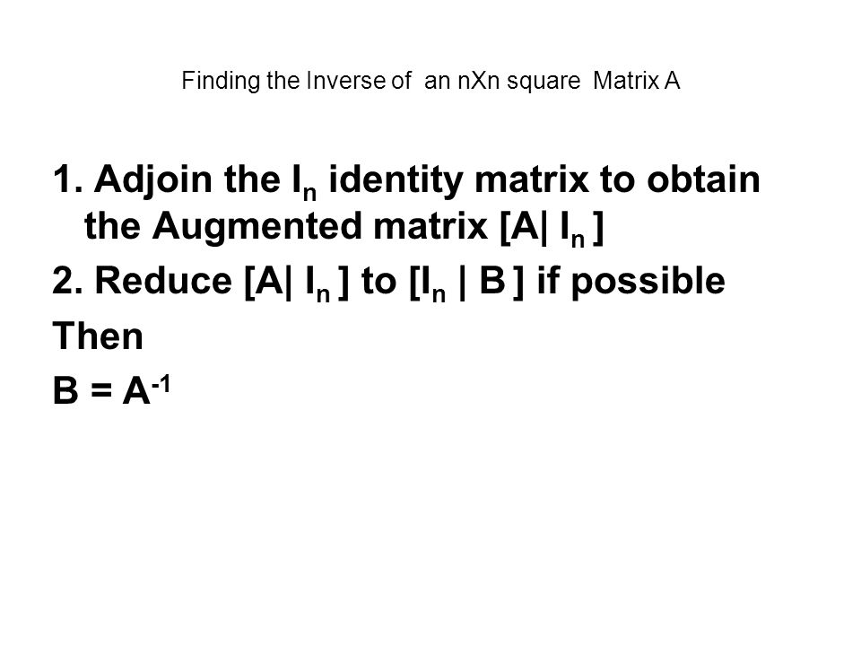 Finding the Inverse of an nXn square Matrix A