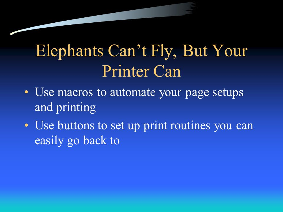 Elephants Can't Fly, But Your Printer Can