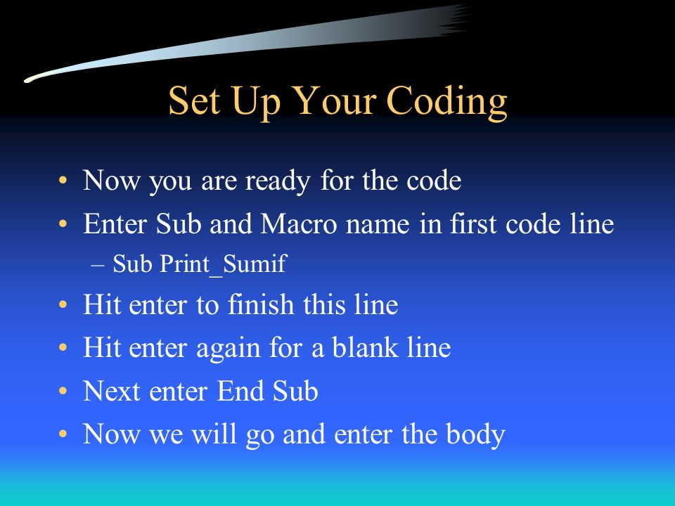 Set Up Your Coding Now you are ready for the code