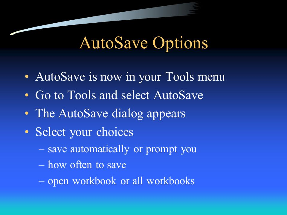AutoSave Options AutoSave is now in your Tools menu