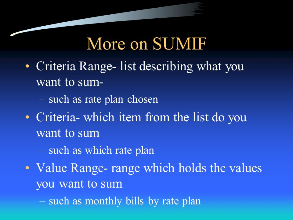 More on SUMIF Criteria Range- list describing what you want to sum-