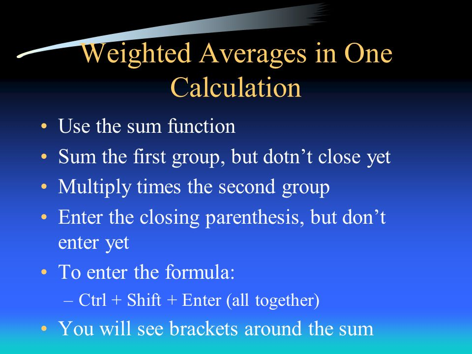 Weighted Averages in One Calculation