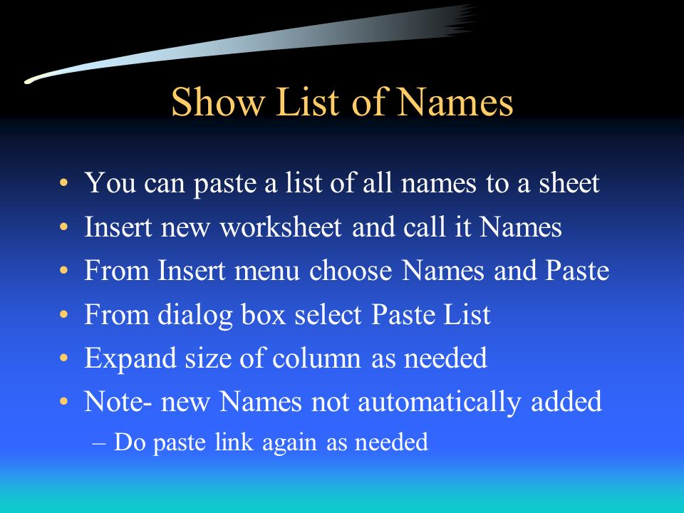 Show List of Names You can paste a list of all names to a sheet