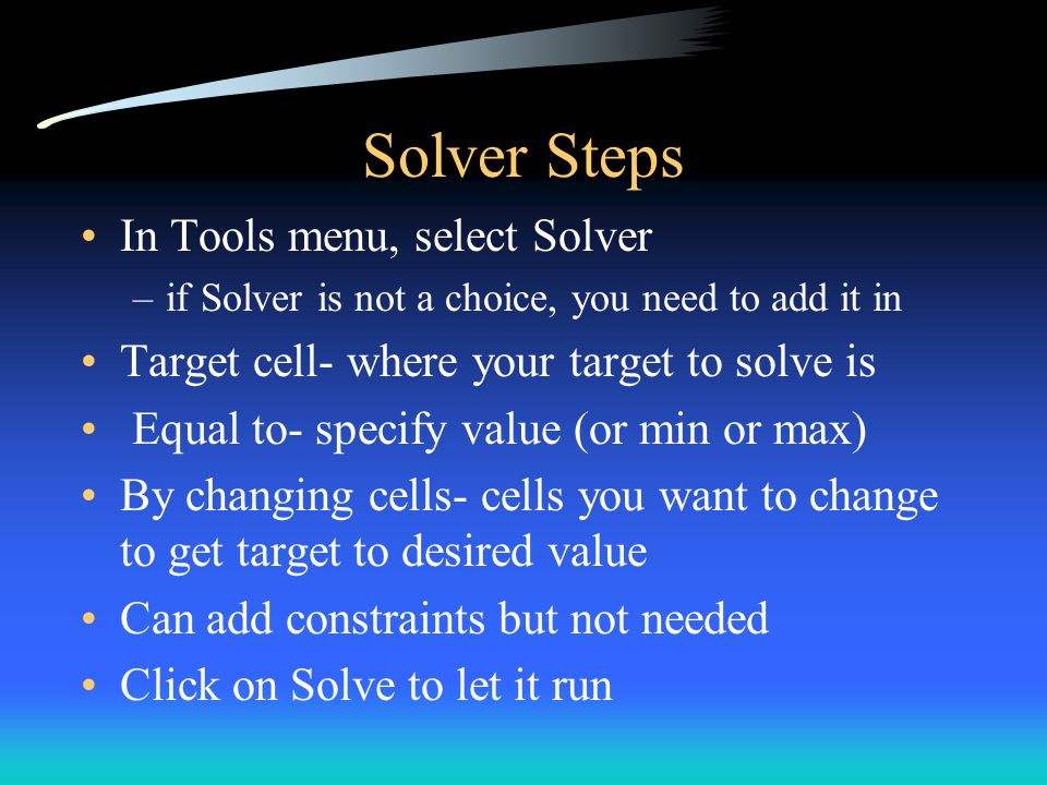 Solver Steps In Tools menu, select Solver