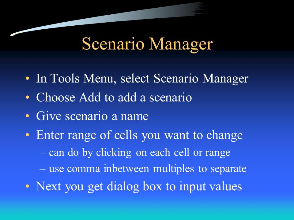 Scenario Manager In Tools Menu, select Scenario Manager