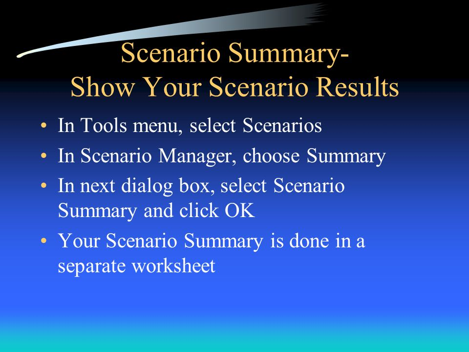 Scenario Summary- Show Your Scenario Results