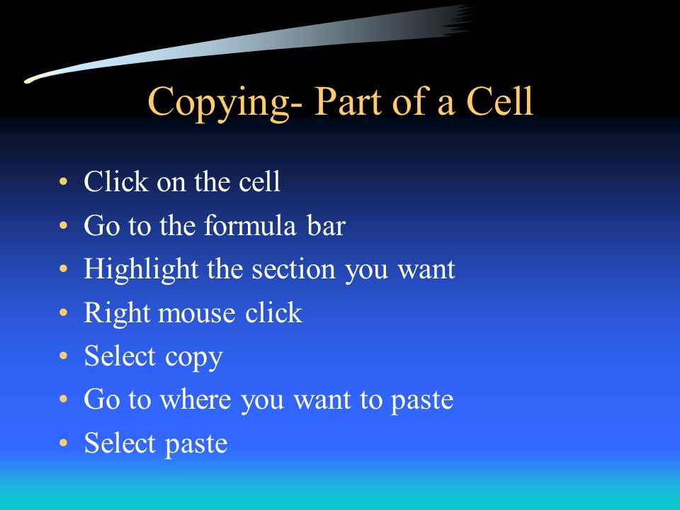 Copying- Part of a Cell Click on the cell Go to the formula bar